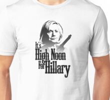 High Noon For Hillary  Unisex T-Shirt