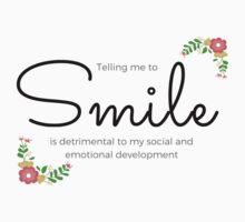 Don't tell me to SMILE! Kids Tee