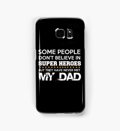 SOME PEOPLE DON'T BELIVE IN SUPER HEROES Samsung Galaxy Case/Skin