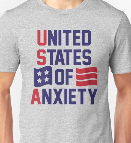 United States Of Anxiety Unisex T-Shirt