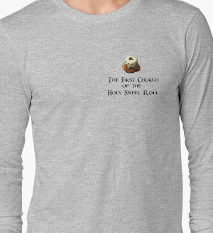 First Church of the Holy Sweet Roll Long Sleeve T-Shirt