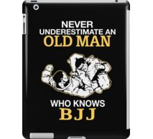 Never Underestimate An Old Man Who Knows BJJ Brazilian Jiu-Jitsu T-Shirt iPad Case/Skin
