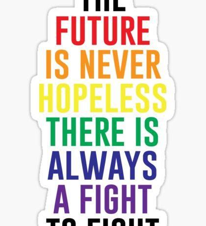 The Future Is Never Hopeless Sticker
