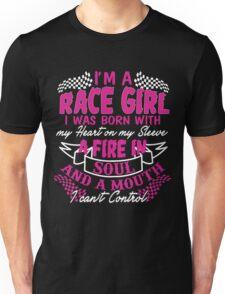 I'm a race girl I was born with my heart on my Sleeve Unisex T-Shirt