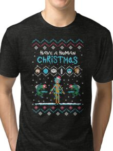 Have a Human Christmas - Rick and Morty - Ugly Sweater Tri-blend T-Shirt