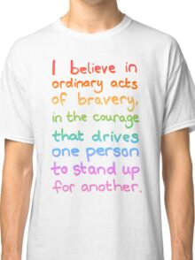 Ordinary Acts of Bravery - Divergent Quote  Classic T-Shirt