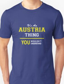 It's An AUSTRIA thing, you wouldn't understand !! T-Shirt