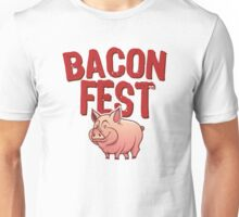 Bacon Fest Unisex T-Shirt