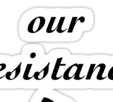Love Is Our Resistance - #NotMyPresident Sticker