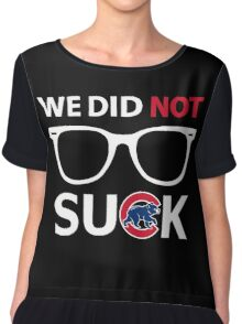 We Did Not Suck. Chiffon Top