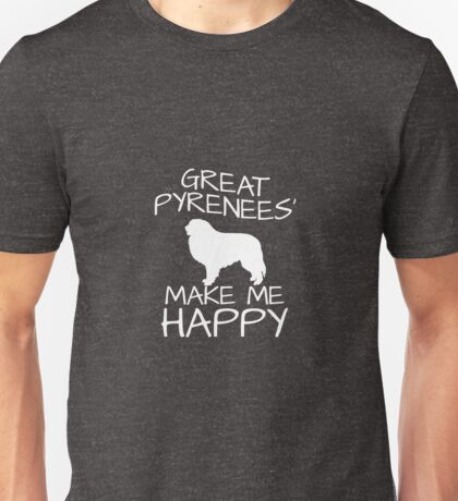 Great Pyrenees' Make Me Happy Unisex T-Shirt