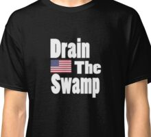 Drain The Swamp - Classic Fit T-Shirt & Gear Classic T-Shirt