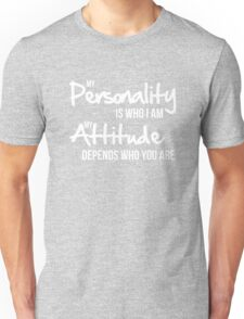 my personality is who i am Unisex T-Shirt