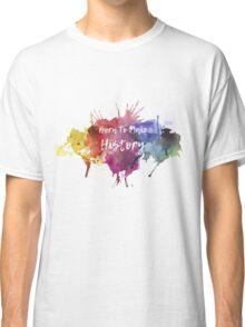 Born to Make History Watercolour 1  Classic T-Shirt