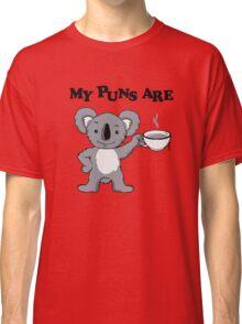 My Puns Are Koala Tee Classic T-Shirt