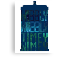 Wibbly Wobbly Timey Wimey Tardis - Doctor Who  Canvas Print