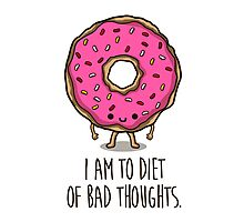 I am to diet of bad thoughts Photographic Print