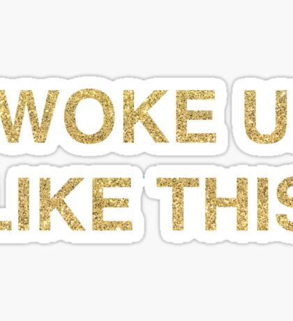 I woke up like this | Beyonce Sticker