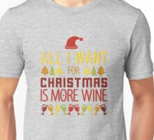 All I Want For Christmas Is More Wine Unisex T-Shirt