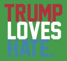 Trump loves hate. One Piece - Short Sleeve