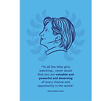 Hillary Clinton Inspiring Quote Photographic Print