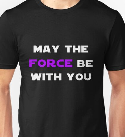 May the Force Be With You - Purple Unisex T-Shirt