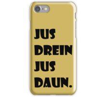 Jus Drein Jus Daun (gold) iPhone Case/Skin