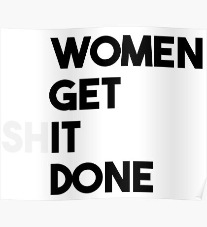 Women Get (Sh)it Done Poster