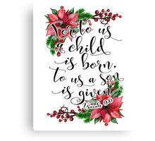 Floral Christmas Bible verse Isaiah 9:6 For to us a child is born, Xmas gift Canvas Print