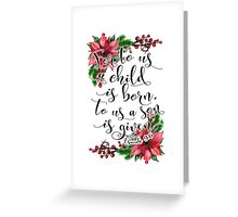 Floral Christmas Bible verse Isaiah 9:6 For to us a child is born, Xmas gift Greeting Card
