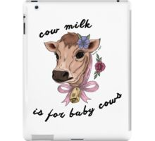 Cow Milk is for Baby Cows iPad Case/Skin