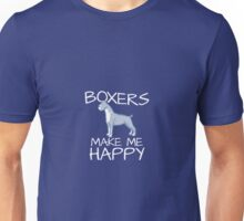 Boxers Make Me Happy Unisex T-Shirt