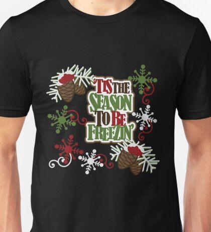 SEASON TO BE FREEZING Unisex T-Shirt