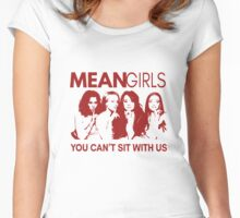 Mean Girls - You can't sit with us Women's Fitted Scoop T-Shirt