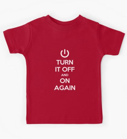Keep Calm - Turn It Off and On Again Kids Tee
