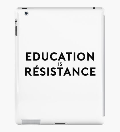 Education is Resistance iPad Case/Skin