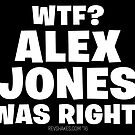 WTF? Alex Jones Was Right! by Rev. Shakes Spear