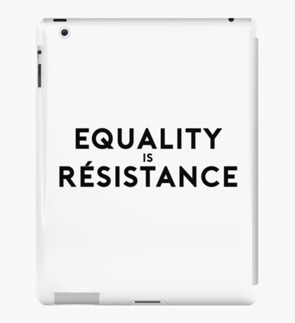 Equality is Resistance iPad Case/Skin