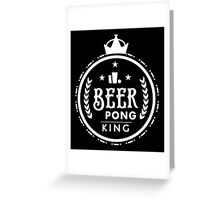 Beer Pong King Greeting Card