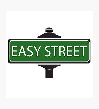 EASY STREET !!!!!!!!!! Photographic Print