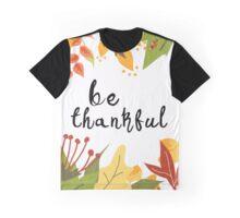 Be Thankful - Thanksgiving Graphic T-Shirt