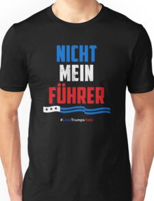 Nicht Mein Fuhrer - Not My President Unisex T-Shirt