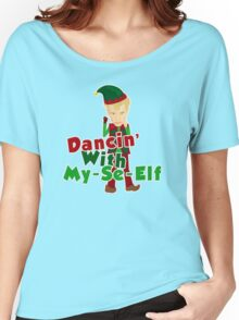 Dancin With My-Se-Elf Women's Relaxed Fit T-Shirt