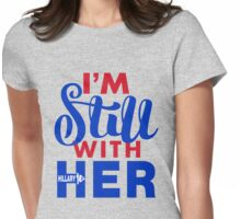 Hillary I'm Still With Her Womens Fitted T-Shirt