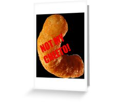 NOT MY CHEETO Greeting Card