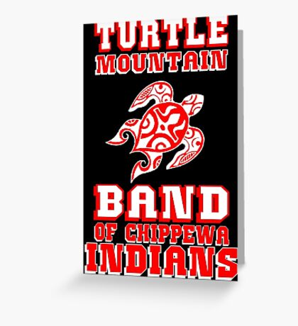 Turtle Mountain Band of Chippewa Indians Greeting Card