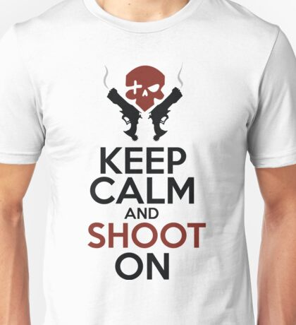 Keep Calm and Shoot On Unisex T-Shirt