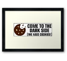 Come to the dark side. We have cookies! Framed Print