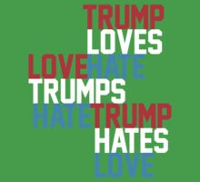 Trump loves hate, Love trumps hate, Trump hates love Kids Tee