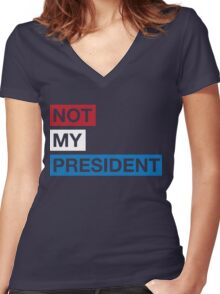 Not My President Trump Women's Fitted V-Neck T-Shirt